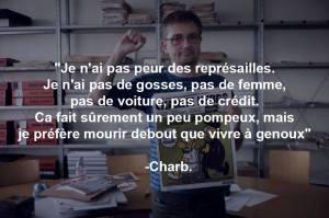 Malgré les menaces, Charb ne craignait pas les représailles.