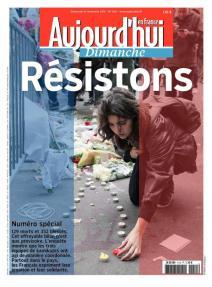 Aujourd'hui en France : « Résistons » face à la barbarie, à la menace et à l'amalgame. (Crédit : aujourdhui-en-france.fr)