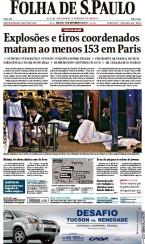 Folha de S.Paulo (Brésil 14/11/2015) - « Des explosions et des tireurs coordonné ont tué au moins 153 personnes à Paris », titre le quotidien brésilien de Sao Paulo. Ici, l'image des corps recouverts d'un drap ainsi que les nombreux impacts de balles témoignent de la violence de l'attaque sur cette terrasse de café. (Crédit : paperboy.com)
