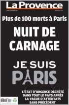 """Après une """"nuit de carnage"""", La Provence titre « Je suis Paris ». (Crédit : laprovence.com)"""