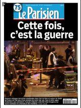 Le Parisien : « Cette fois, c'est la guerre » en référence aux attentats de Charlie Hebdo. (Crédit : leparisien.fr)