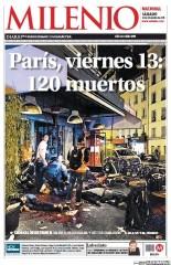 Milenio (Mexique 14/11/2015) - « Paris, vendredi 13 : 120 morts » en une du quotidien national mexicain avec cette image choc de la terrasse d'un des bars visés par les commandos. Les flaques de sang, les morts au sol et les secours qui tentent d'aider les blessés illustrent parfaitement la terreur qui s'est emparée de la capitale dans la nuit du 13 au 14 novembre 2015. (Crédit : paperboy.com)